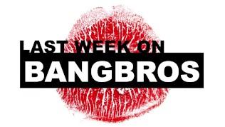 Last Week On BANGBROS.COM – Nov 24 to Nov 30 HD Porn Video
